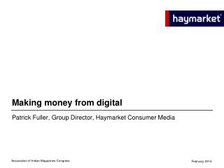 Patrick Fuller, Group  Director, Haymarket Consumer Media