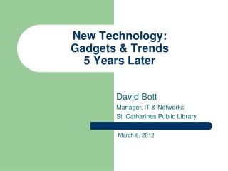 New Technology: Gadgets & Trends 5 Years Later
