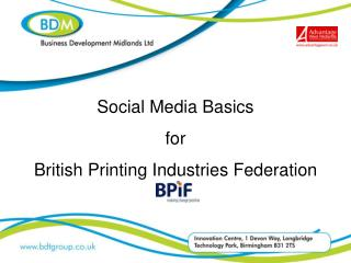 Social Media Basics for British Printing Industries Federation