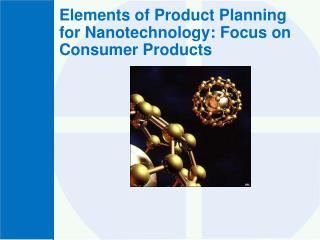 Elements of Product Planning for Nanotechnology: Focus on Consumer Products