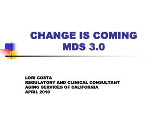 CHANGE IS COMING MDS 3.0
