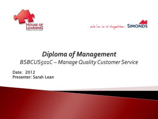 Diploma of Management BSBCUS501C  – Manage Quality Customer Service