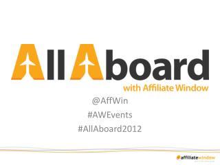 @ AffWin # AWEvents # AllAboard2012