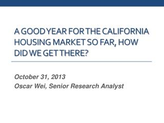 A Good Year for the California Housing Market so Far, How did we Get there?