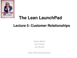 The Lean  LaunchPad Lecture 5: Customer Relationships