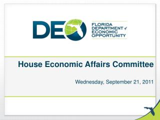 House Economic  Affairs Committee Wednesday, September 21, 2011