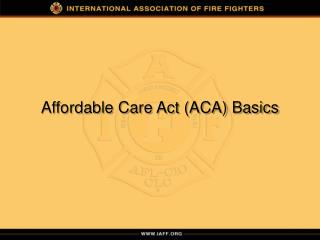 Affordable Care Act (ACA) Basics