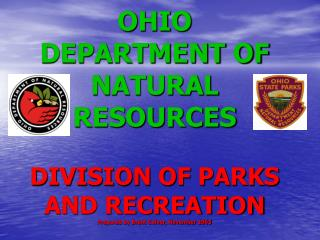 OHIO DEPARTMENT OF NATURAL RESOURCES DIVISION OF PARKS AND RECREATION Prepared by Brent Culver, November 2003