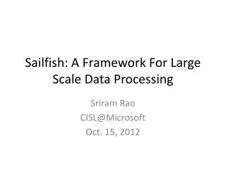Sailfish: A Framework For Large Scale Data Processing