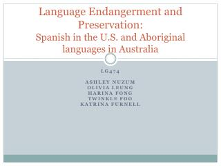 Language Endangerment and Preservation: Spanish in the U.S. and Aboriginal languages in Australia