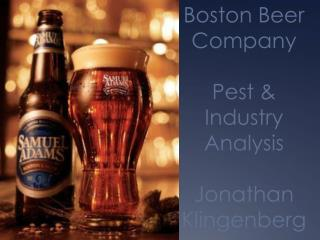 Boston Beer Company Pest & Industry Analysis Jonathan Klingenberg