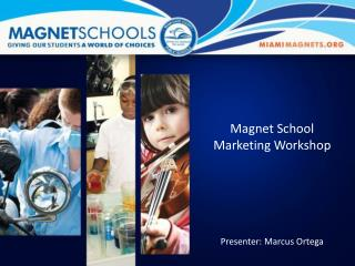 Magnet School Marketing  Workshop