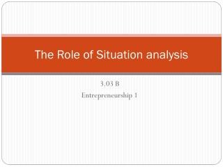 The Role of Situation analysis
