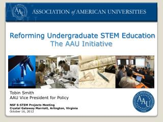 Reforming Undergraduate STEM Education  The AAU Initiative