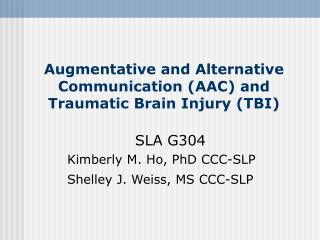 Augmentative and Alternative Communication (AAC) and Traumatic Brain Injury (TBI)