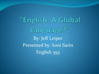 """English: A Global Language?"""