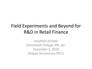 Field Experiments and Beyond for R&D in Retail Finance