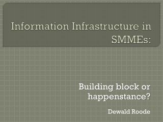 Information Infrastructure in SMMEs:
