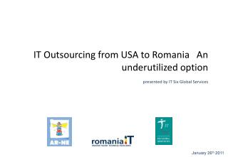 IT Outsourcing from USA to Romania   An underutilized option presented by IT Six Global Services