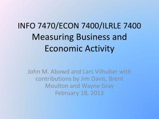 INFO 7470/ECON 7400/ILRLE 7400  Measuring Business and Economic Activity