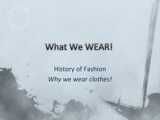 What We WEAR!