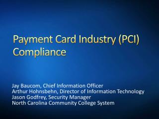 Payment Card Industry (PCI) Compliance