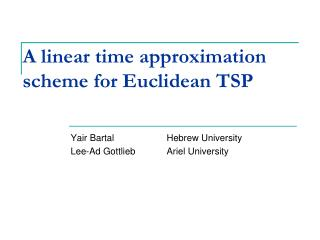 A linear time approximation scheme for Euclidean TSP
