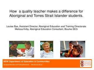 How  a quality teacher makes a difference for Aboriginal and Torres Strait Islander students.