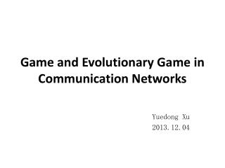 Game and Evolutionary Game in Communication Networks