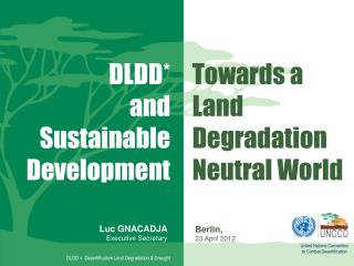 Towards a Land Degradation Neutral World