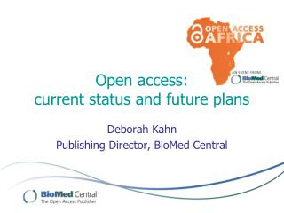 Open access:  current status and future plans