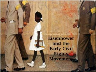 Eisenhower and the Early Civil Rights Movement