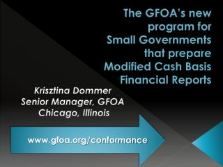 The GFOA's new program for  Small Governments  that prepare  Modified Cash Basis  Financial Reports