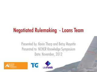 Negotiated Rulemaking  - Loans Team