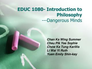 EDUC 1080- Introduction to Philosophy ---Dangerous Minds