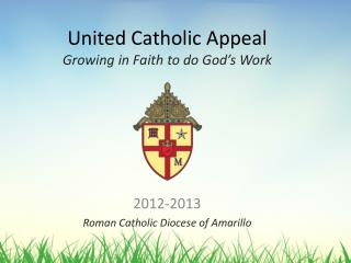 United Catholic Appeal Growing in Faith to do God's Work