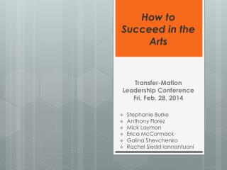 How to Succeed in the Arts Transfer- Mation  Leadership Conference  Fri, Feb. 28, 2014