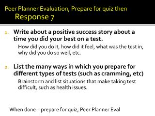 Peer Planner Evaluation, Prepare for quiz then Response 7 Write about a positive success story about a time you did you