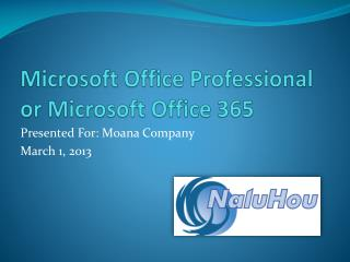 Microsoft Office Professional or Microsoft Office 365