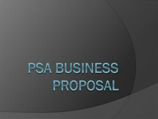 PSA Business Proposal