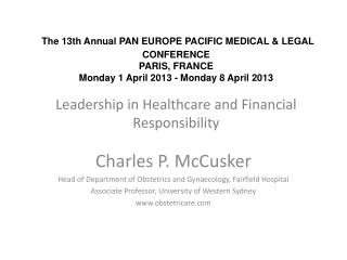 Charles P. McCusker Head of Department of Obstetrics and Gynaecology, Fairfield Hospital Associate Professor, University