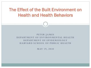 The Effect of the Built Environment on Health and Health Behaviors