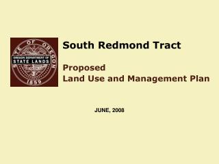 South Redmond Tract Proposed Land Use and Management Plan