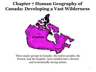 Chapter 7 Human Geography of Canada: Developing a Vast Wilderness