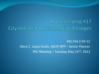 Housekeeping #17 City Initiated Housekeeping Changes