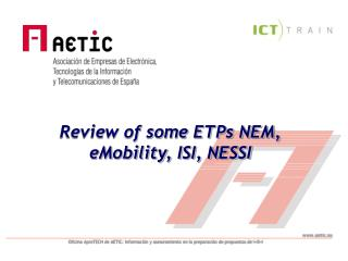 Review of some ETPs NEM, eMobility, ISI, NESSI