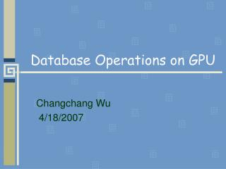 Database Operations on GPU