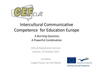 Intercultural Communicative Competence  for Education Europe  A Burning Question, A Powerful Combination