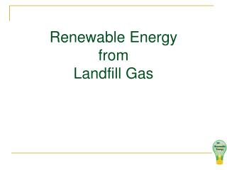 Renewable Energy from Landfill Gas