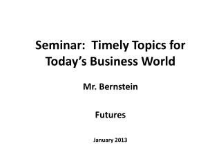Seminar:  Timely Topics for Today's Business World